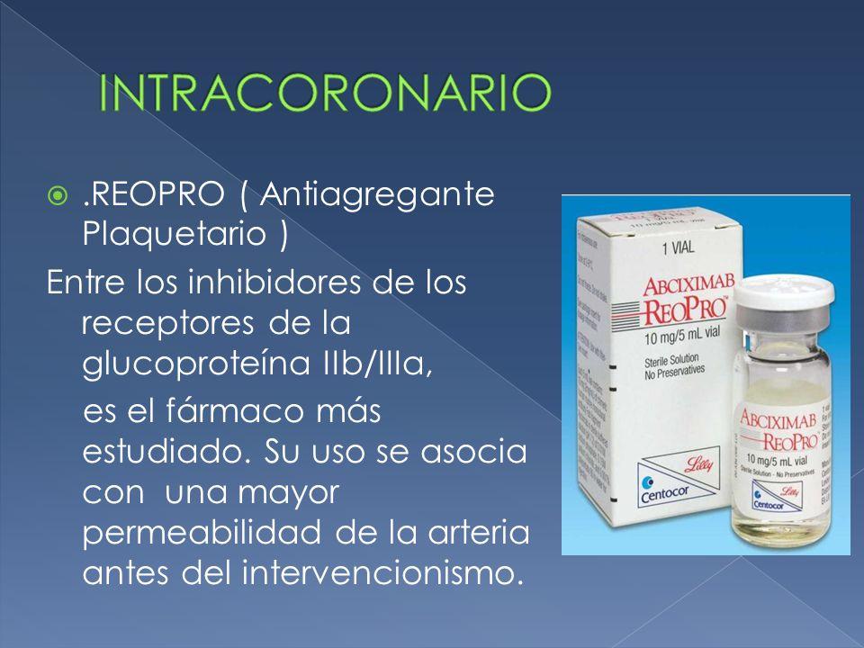 INTRACORONARIO .REOPRO ( Antiagregante Plaquetario )