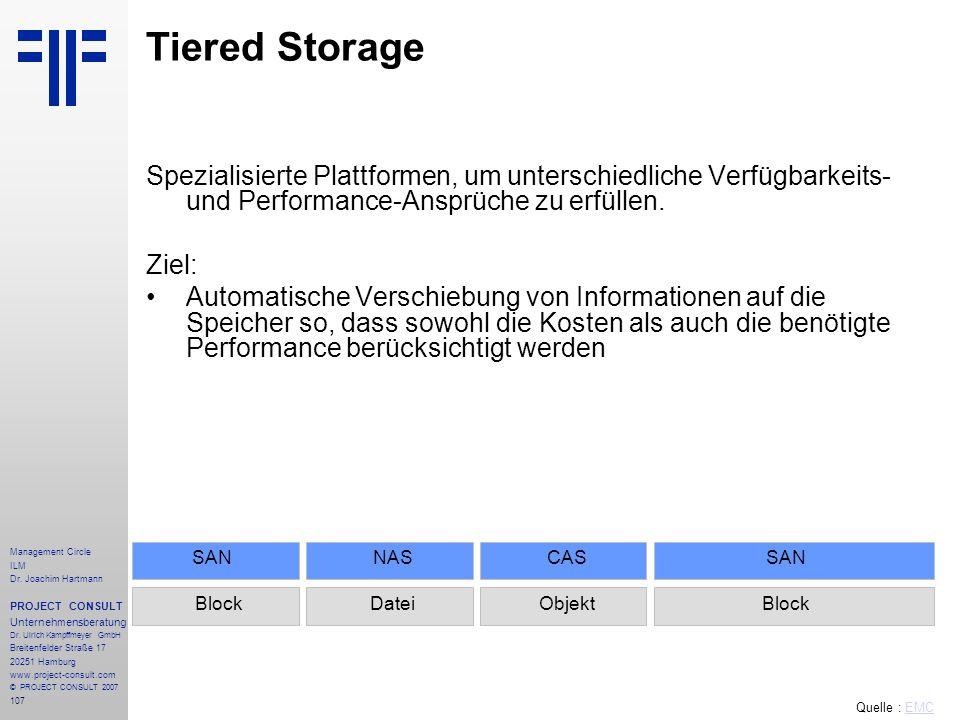 Tiered Storage Spezialisierte Plattformen, um unterschiedliche Verfügbarkeits-und Performance-Ansprüche zu erfüllen.