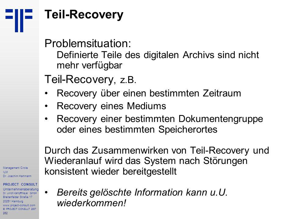 Teil-Recovery Problemsituation: Definierte Teile des digitalen Archivs sind nicht mehr verfügbar. Teil-Recovery, z.B.