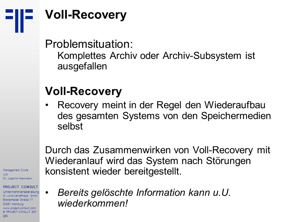 Voll-Recovery Problemsituation: Komplettes Archiv oder Archiv-Subsystem ist ausgefallen. Voll-Recovery.