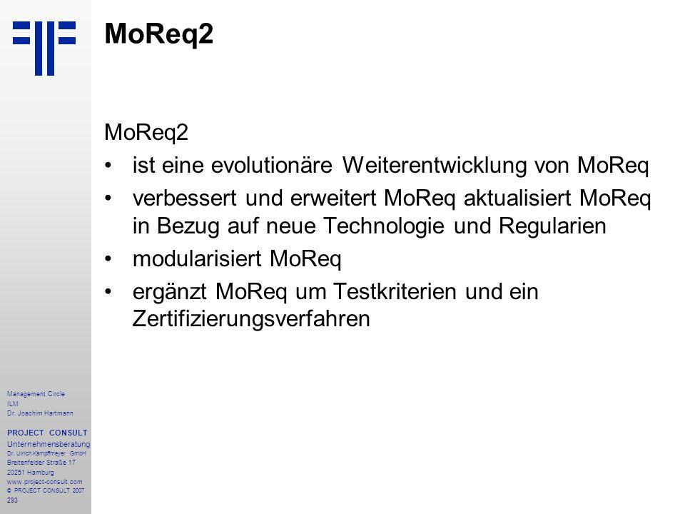 MoReq2 MoReq2 ist eine evolutionäre Weiterentwicklung von MoReq