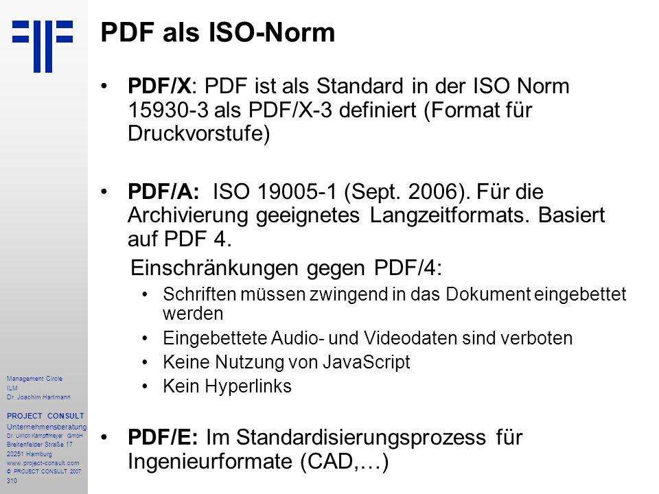 PDF als ISO-Norm PDF/X: PDF ist als Standard in der ISO Norm 15930-3 als PDF/X-3 definiert (Format für Druckvorstufe)
