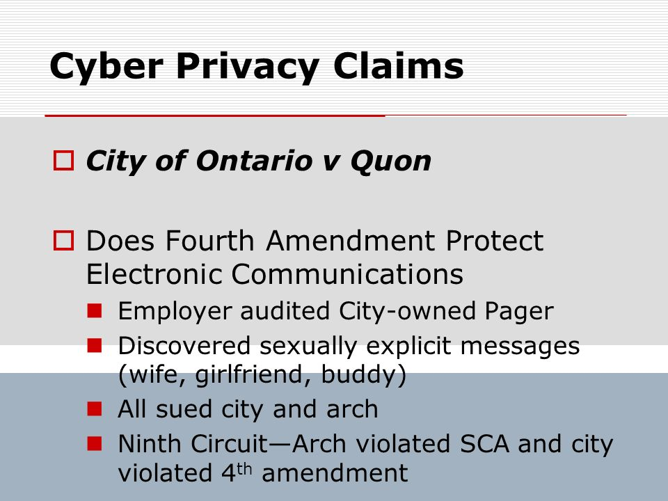 Cyber Privacy Claims City of Ontario v Quon
