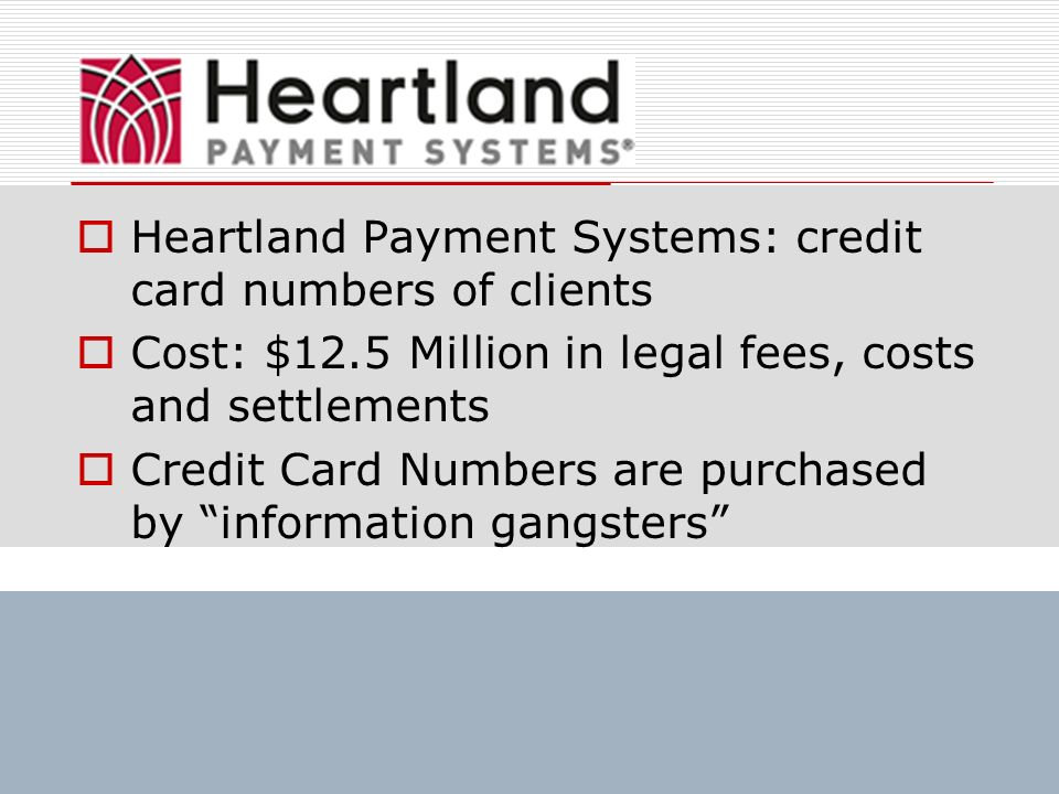 Heartland Payment Systems: credit card numbers of clients