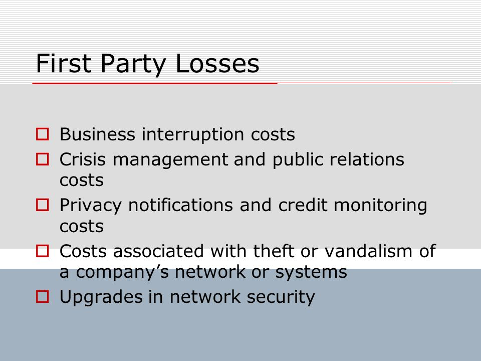 First Party Losses Business interruption costs