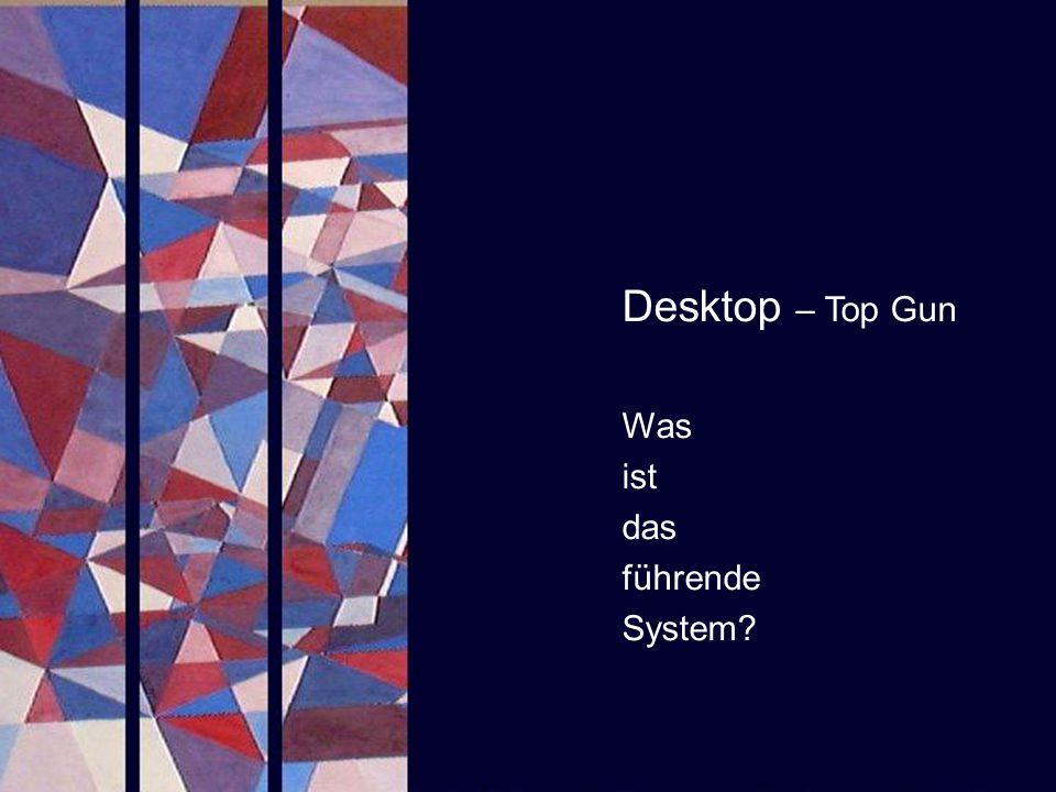 Desktop – Top Gun Was ist das führende System PROJECT CONSULT