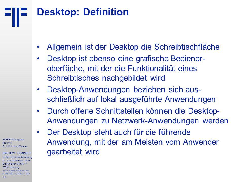 Desktop: Definition Allgemein ist der Desktop die Schreibtischfläche