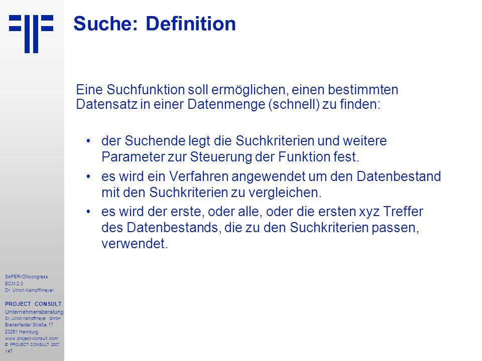 Suche: Definition Eine Suchfunktion soll ermöglichen, einen bestimmten Datensatz in einer Datenmenge (schnell) zu finden: