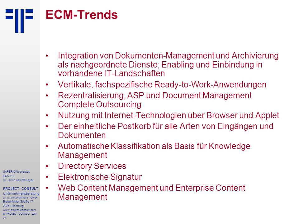 ECM-Trends Integration von Dokumenten-Management und Archivierung als nachgeordnete Dienste; Enabling und Einbindung in vorhandene IT-Landschaften.