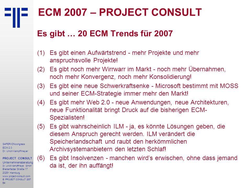 ECM 2007 – PROJECT CONSULT Es gibt … 20 ECM Trends für 2007