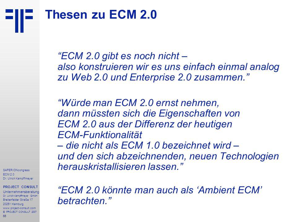 Thesen zu ECM 2.0 ECM 2.0 gibt es noch nicht – also konstruieren wir es uns einfach einmal analog zu Web 2.0 und Enterprise 2.0 zusammen.