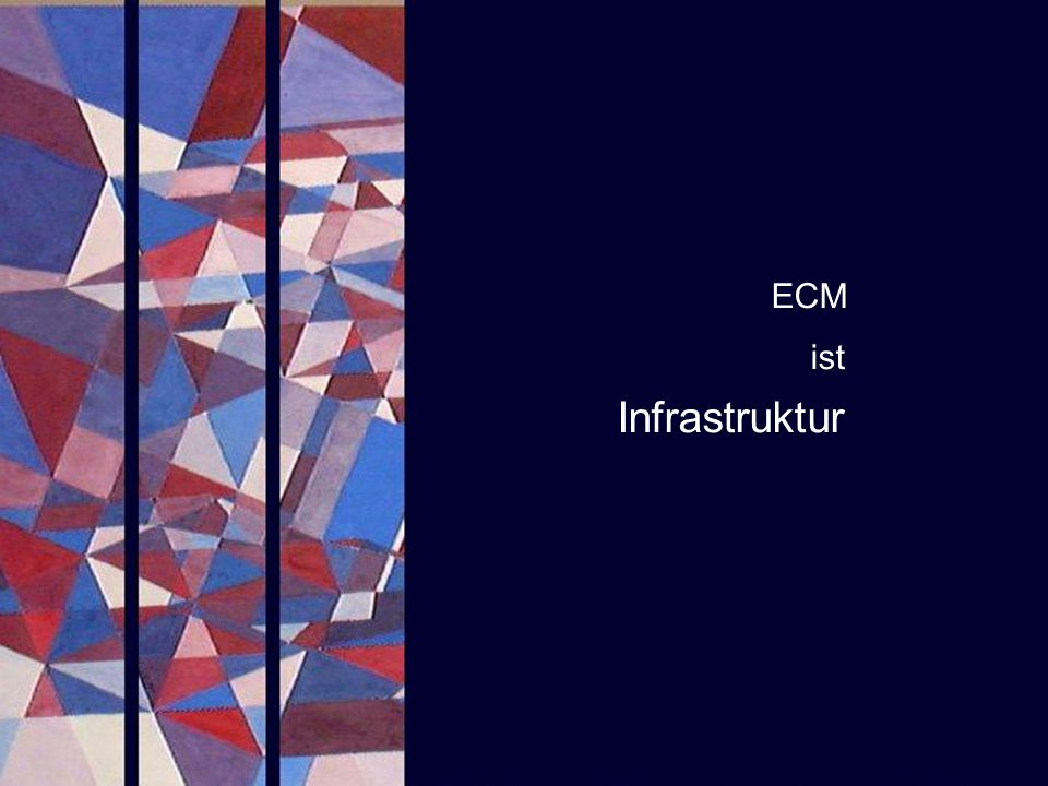 Infrastruktur ECM ist PROJECT CONSULT Unternehmensberatung