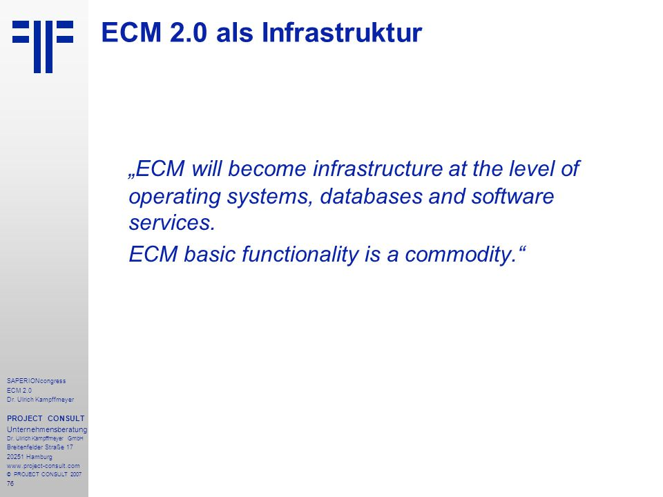 "ECM 2.0 als Infrastruktur ""ECM will become infrastructure at the level of operating systems, databases and software services."