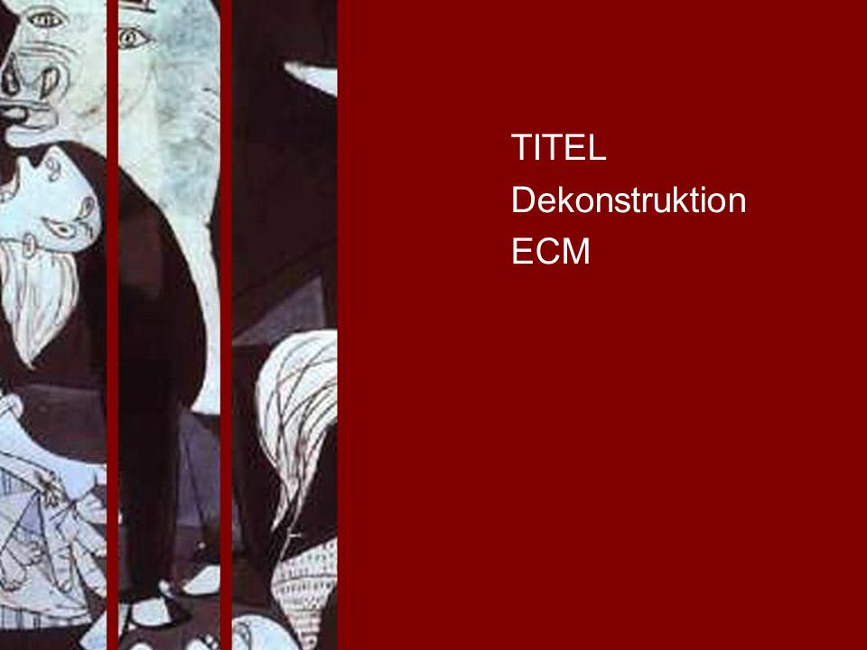 TITEL Dekonstruktion ECM PROJECT CONSULT Unternehmensberatung