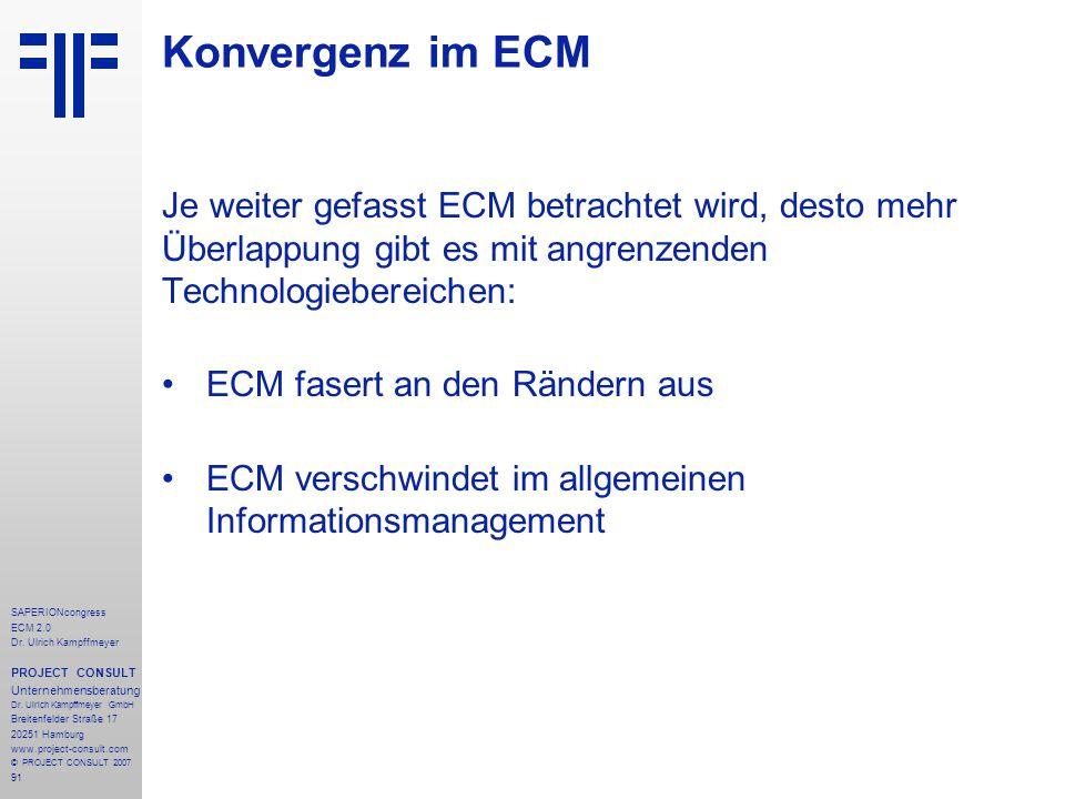 Konvergenz im ECM Je weiter gefasst ECM betrachtet wird, desto mehr