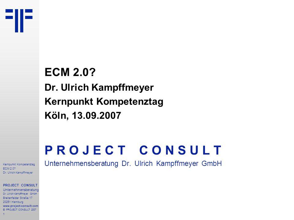 P R O J E C T C O N S U L T ECM 2.0 Dr. Ulrich Kampffmeyer