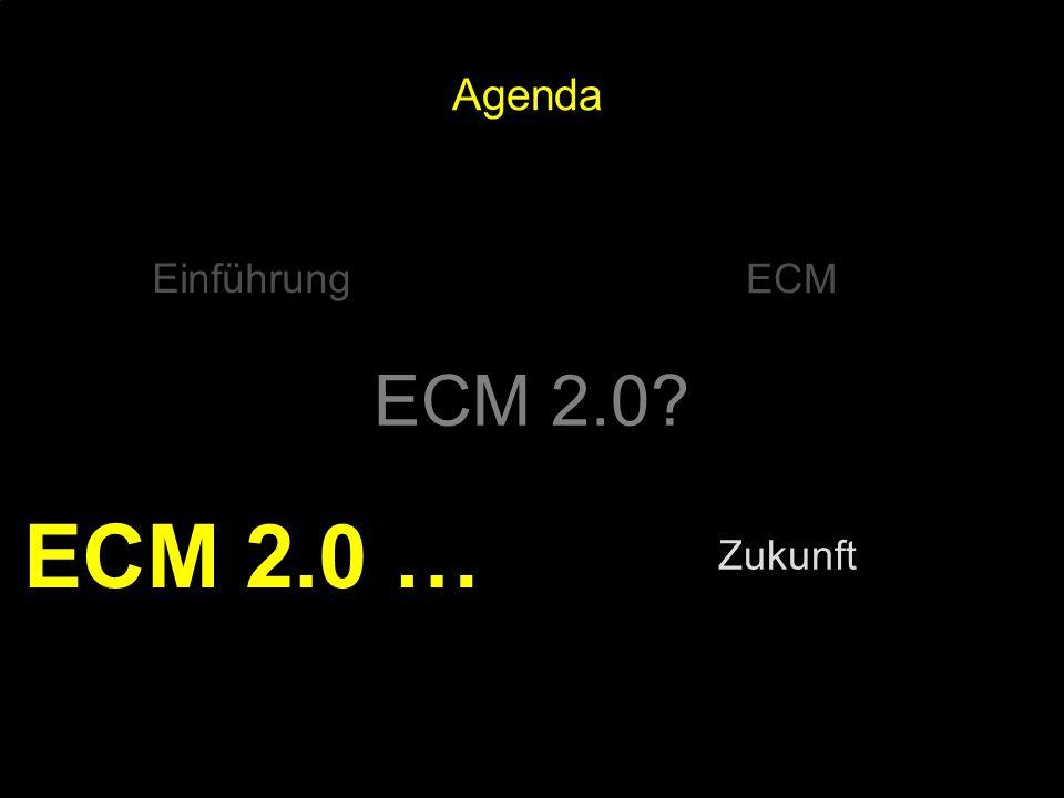 ECM 2.0 … ECM 2.0 Agenda Einführung ECM Zukunft PROJECT CONSULT