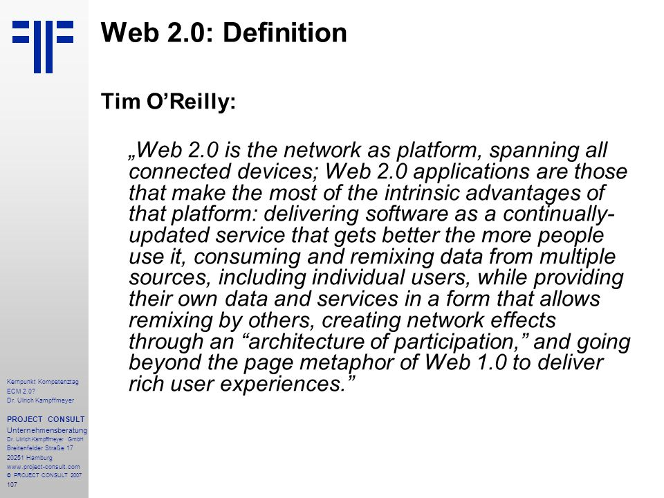 Web 2.0: Definition Tim O'Reilly: