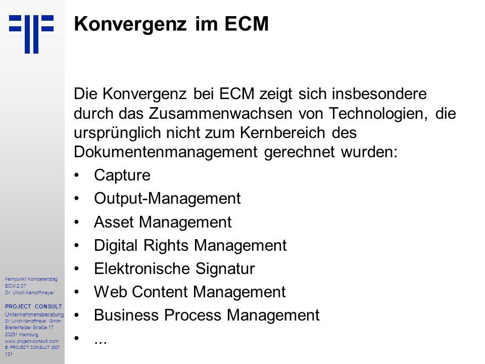Konvergenz im ECM Die Konvergenz bei ECM zeigt sich insbesondere