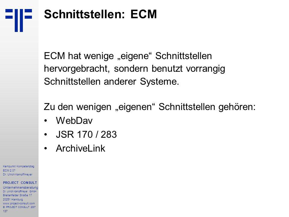 """Schnittstellen: ECM ECM hat wenige """"eigene Schnittstellen"""
