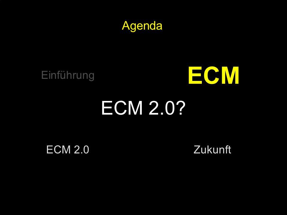 ECM ECM 2.0 Agenda Einführung ECM 2.0 Zukunft PROJECT CONSULT