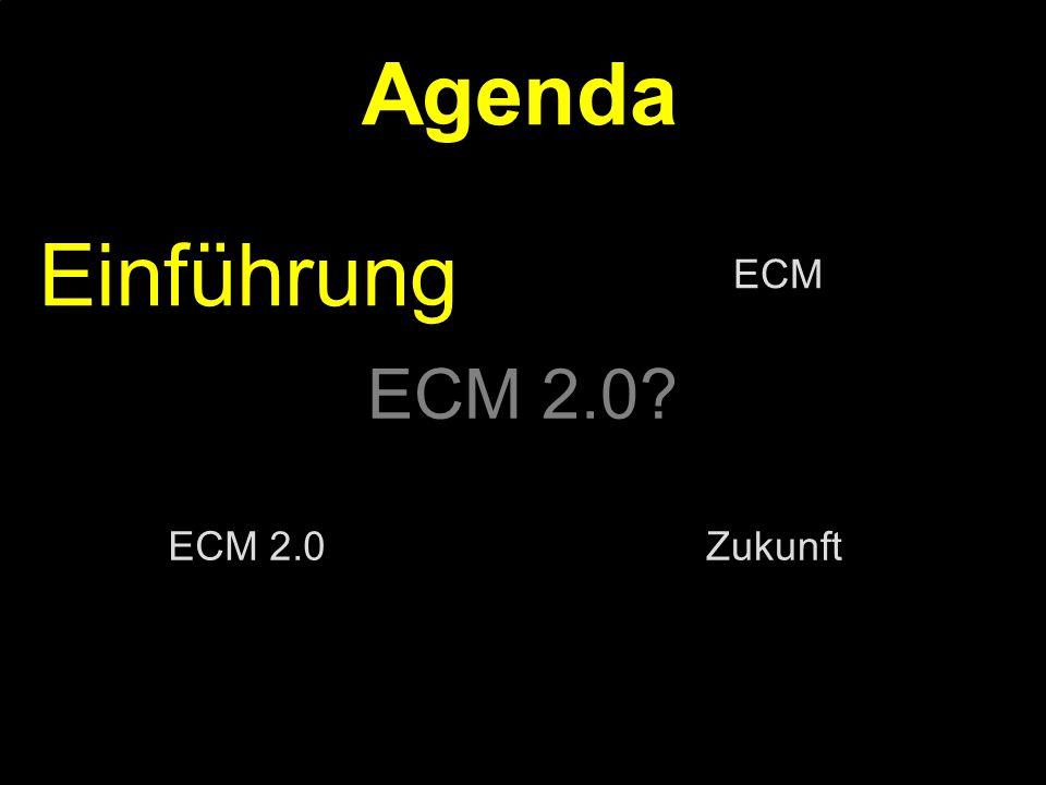 Agenda Einführung ECM 2.0 ECM ECM 2.0 Zukunft PROJECT CONSULT