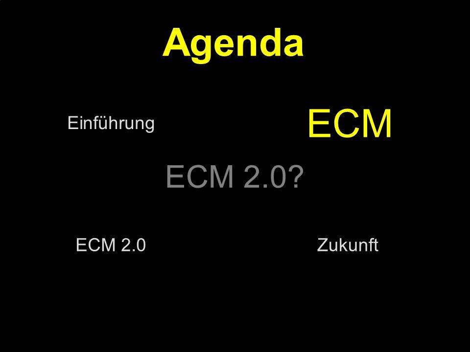 Agenda ECM ECM 2.0 Einführung ECM 2.0 Zukunft PROJECT CONSULT