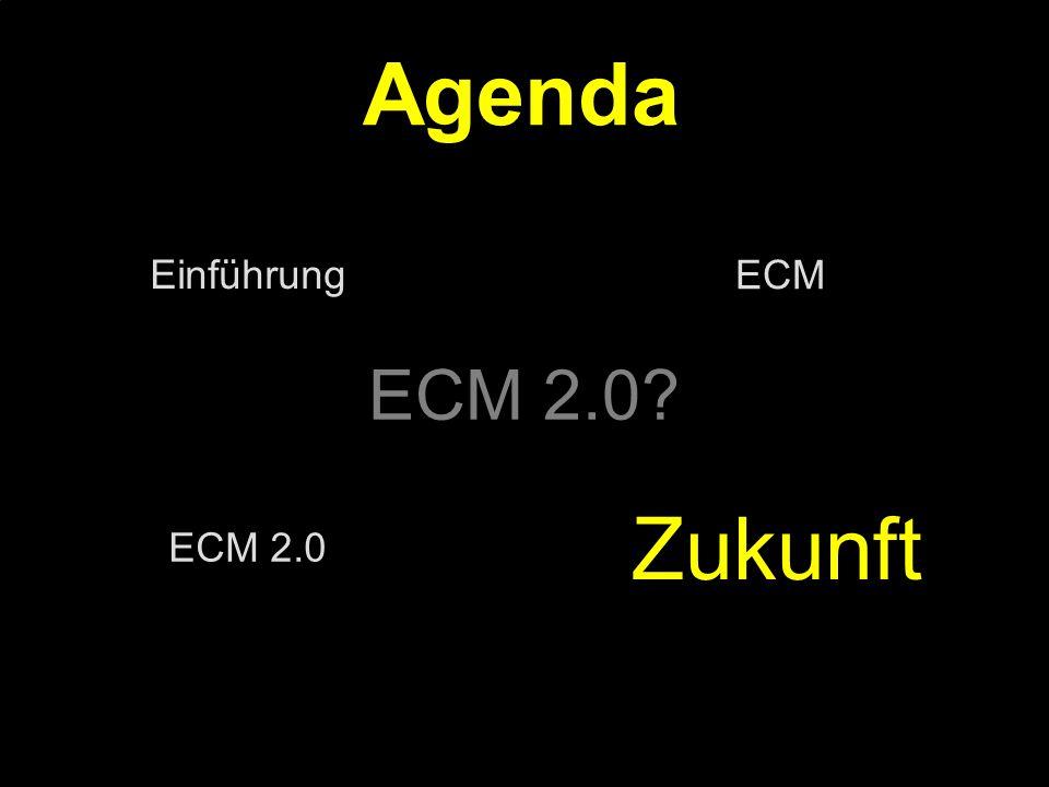 Agenda Zukunft ECM 2.0 Einführung ECM ECM 2.0 PROJECT CONSULT