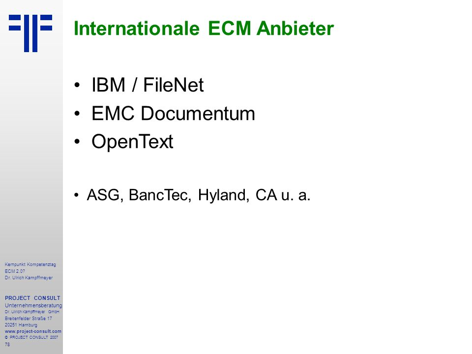 Internationale ECM Anbieter IBM / FileNet EMC Documentum OpenText