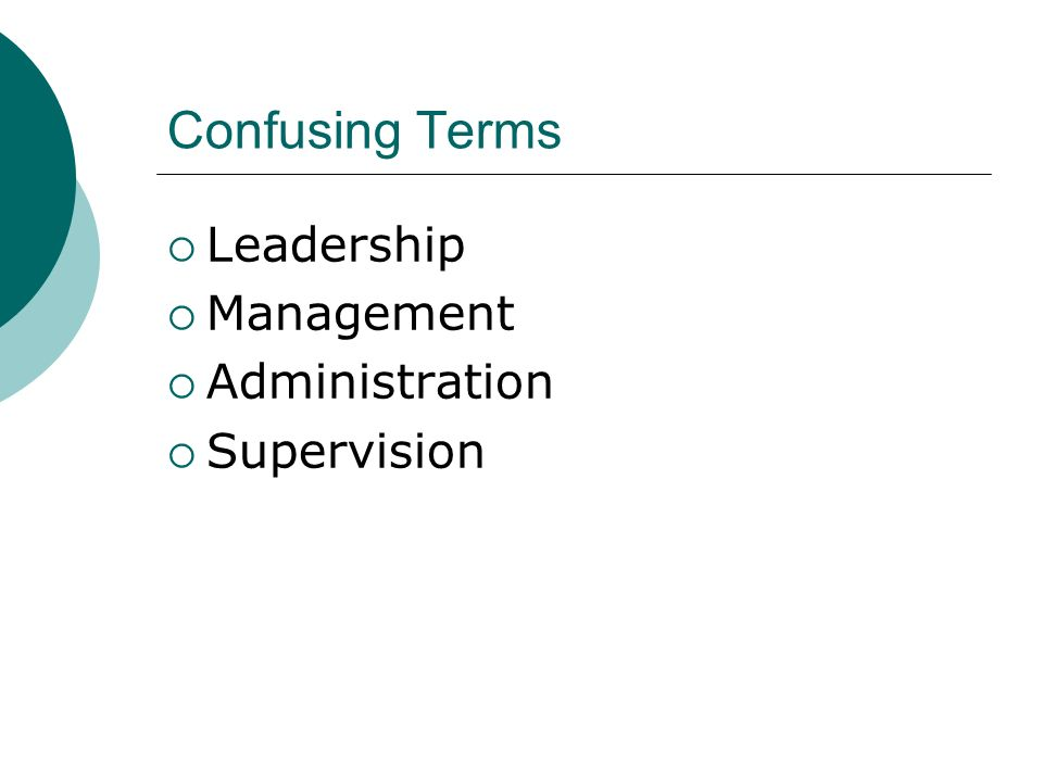 Confusing Terms Leadership Management Administration Supervision