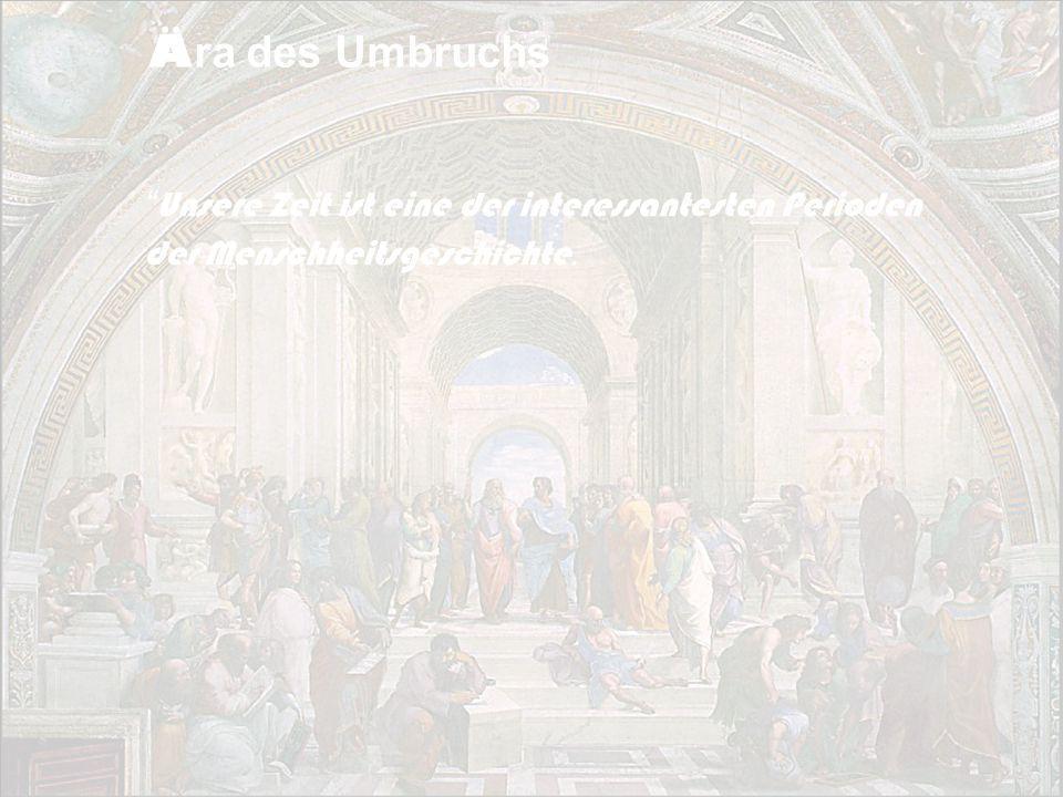 Ära des Umbruchs Unsere Zeit ist eine der interessantesten Perioden der Menschheitsgeschichte. Die Renaissance des Wissensmanagements.