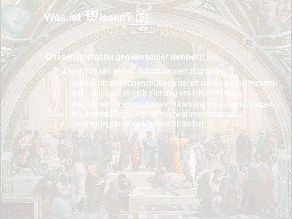 Was ist Wissen (5) Wissen (kleinster gemeinsamer Nenner):