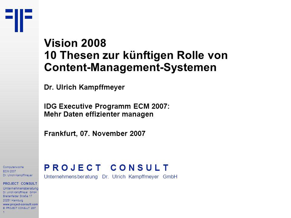 Vision 2008 10 Thesen zur künftigen Rolle von Content-Management-Systemen