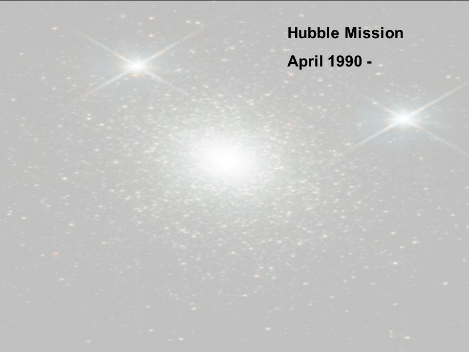 Hubble Mission April 1990 -