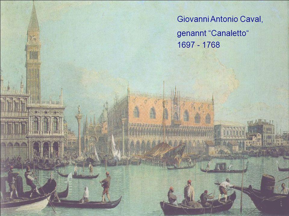 Giovanni Antonio Caval, genannt Canaletto