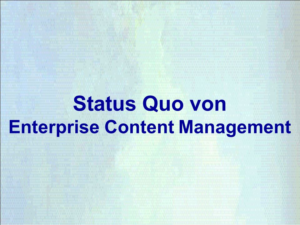 Status Quo von Enterprise Content Management