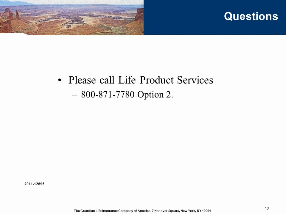 Please call Life Product Services