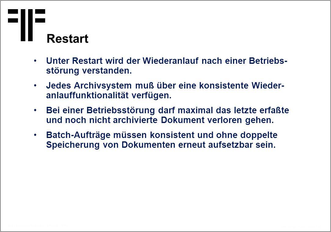 Restart Unter Restart wird der Wiederanlauf nach einer Betriebs-störung verstanden.