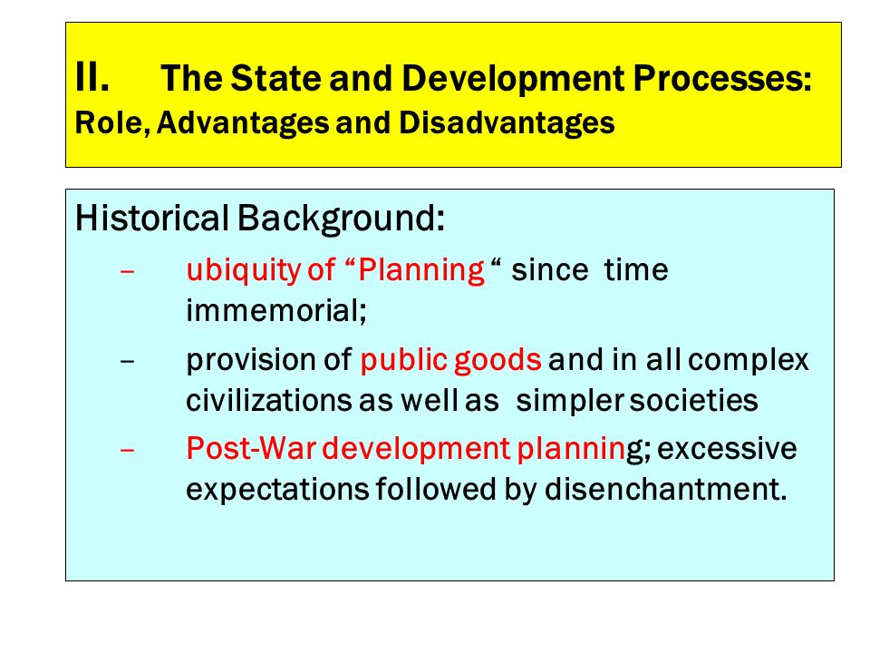 II. The State and Development Processes: Role, Advantages and Disadvantages