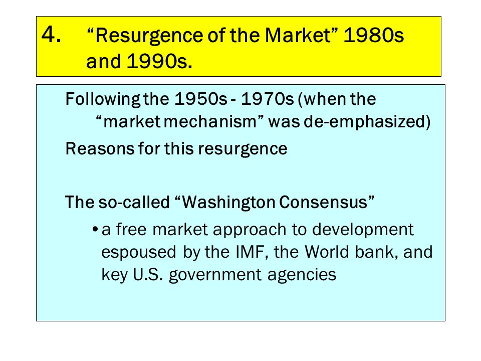 4. Resurgence of the Market 1980s and 1990s.