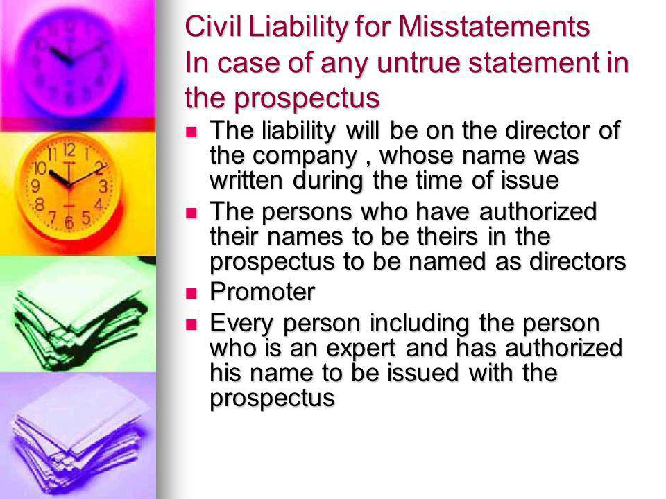 Civil Liability for Misstatements In case of any untrue statement in the prospectus