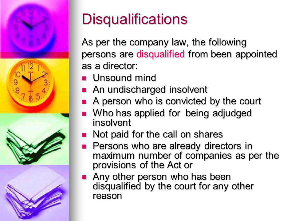 Disqualifications As per the company law, the following