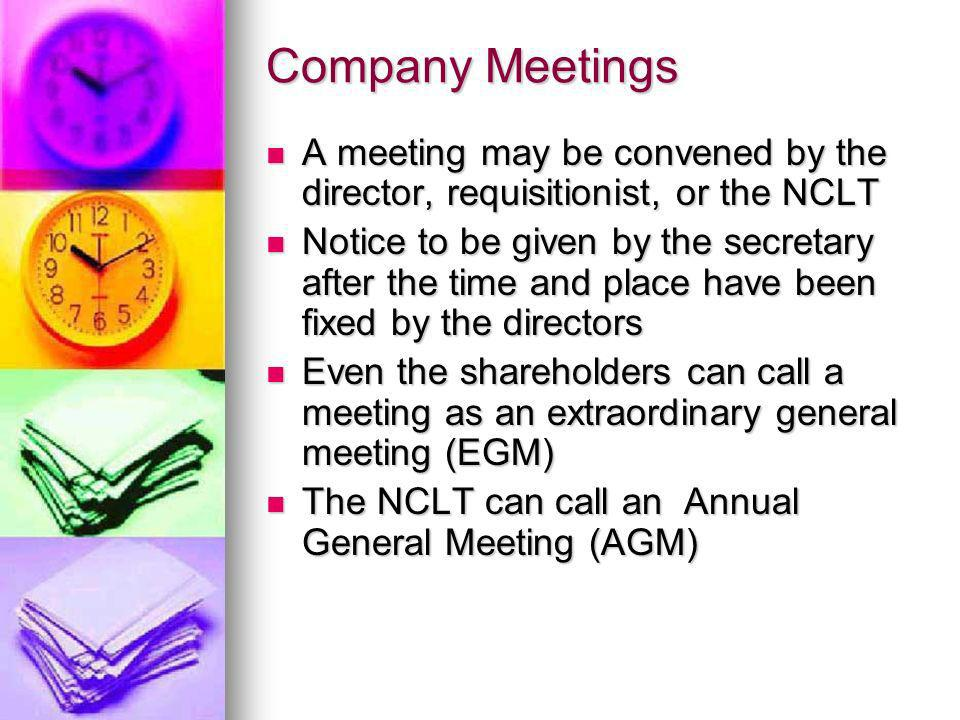 Company Meetings A meeting may be convened by the director, requisitionist, or the NCLT.