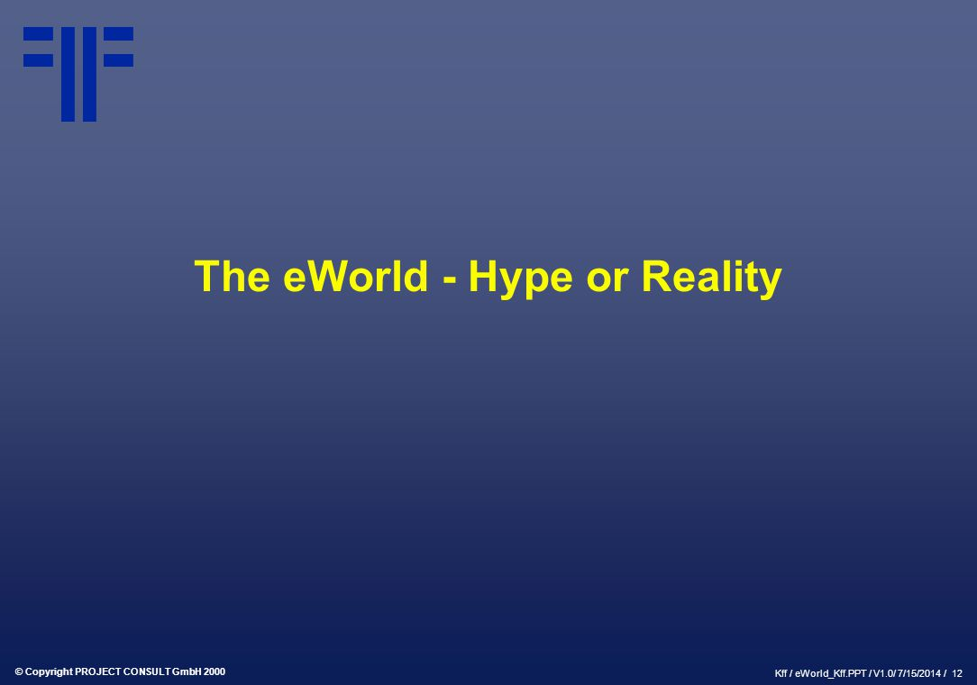 The eWorld - Hype or Reality