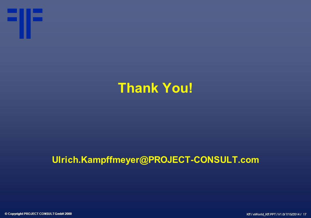 Thank You! Ulrich.Kampffmeyer@PROJECT-CONSULT.com