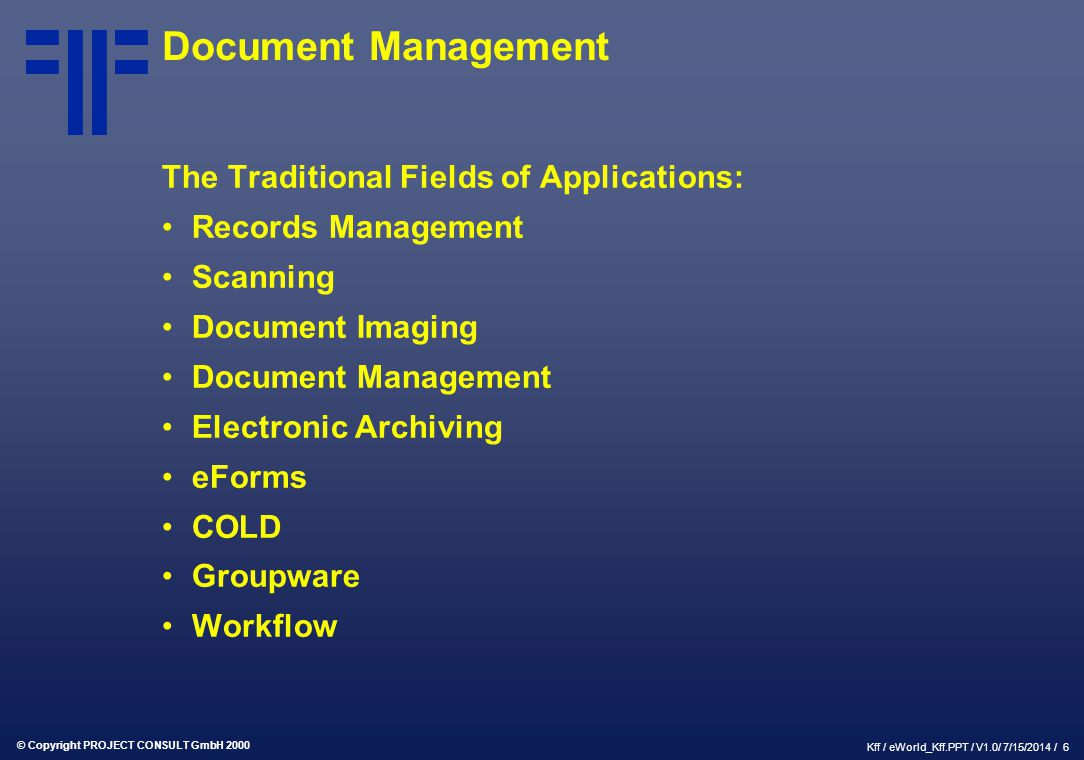 Document Management The Traditional Fields of Applications: