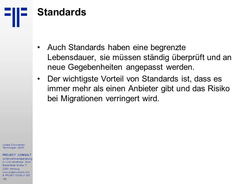 Standards Auch Standards haben eine begrenzte Lebensdauer, sie müssen ständig überprüft und an neue Gegebenheiten angepasst werden.