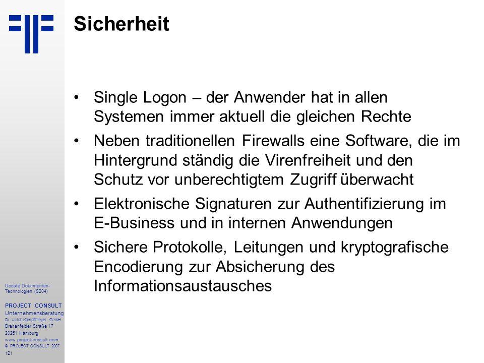 Sicherheit Single Logon – der Anwender hat in allen Systemen immer aktuell die gleichen Rechte.