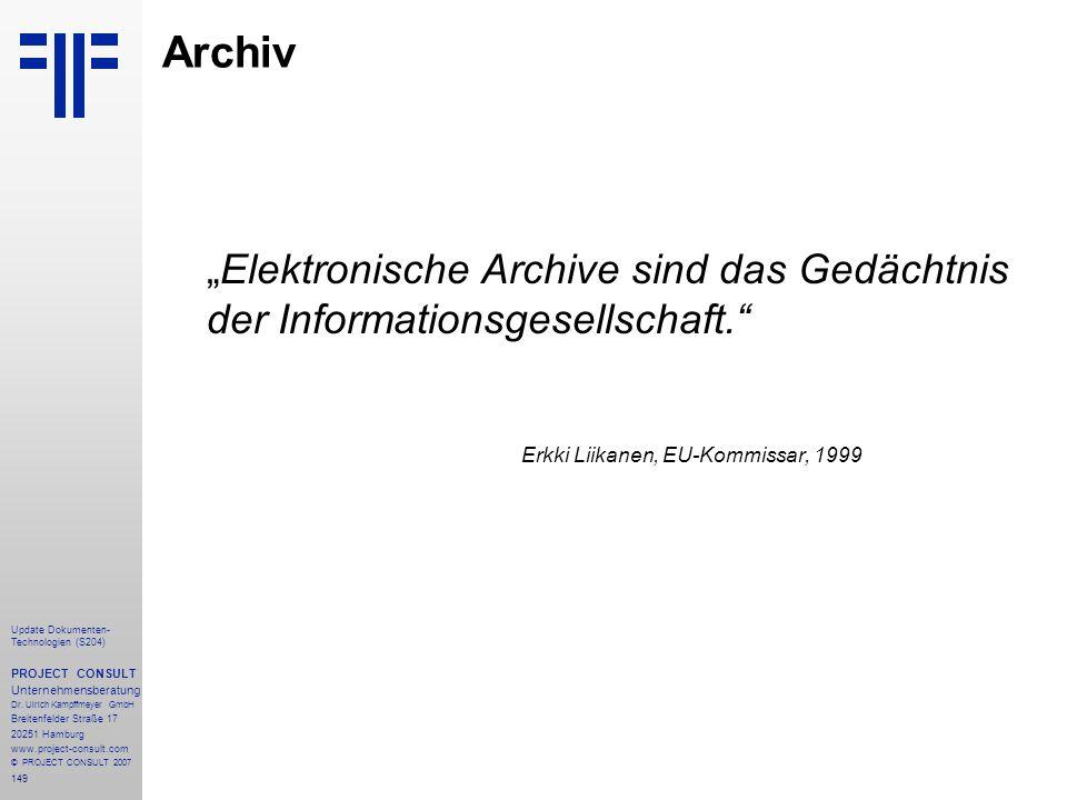 """Archiv """"Elektronische Archive sind das Gedächtnis der Informationsgesellschaft. Erkki Liikanen, EU-Kommissar, 1999."""