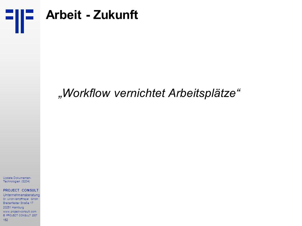 """Arbeit - Zukunft """"Workflow vernichtet Arbeitsplätze PROJECT CONSULT"""